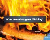 Böser Deutscher, guter Flüchtling? Kriminalität in Asylbewerberheimen