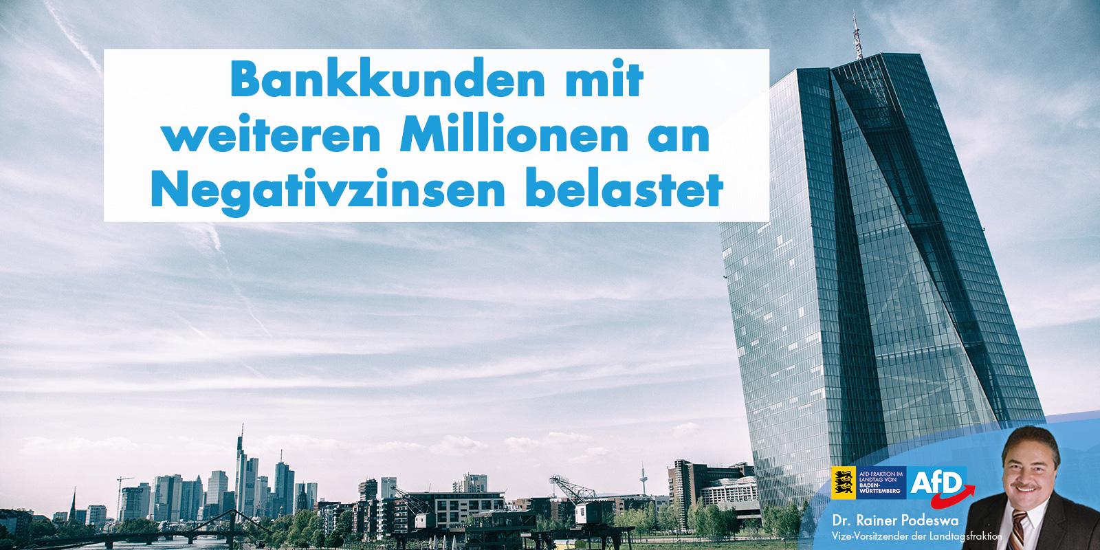 Dr. Rainer Podeswa: Bankkunden mit weiteren Millionen an Negativzinsen belastet
