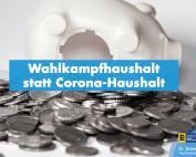 Dr. Rainer Podeswa: Wahlkampfhaushalt statt Corona-Haushalt